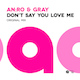 AN:RO & GRAY - Don't Say You Love Me (EP196) - AREA 94