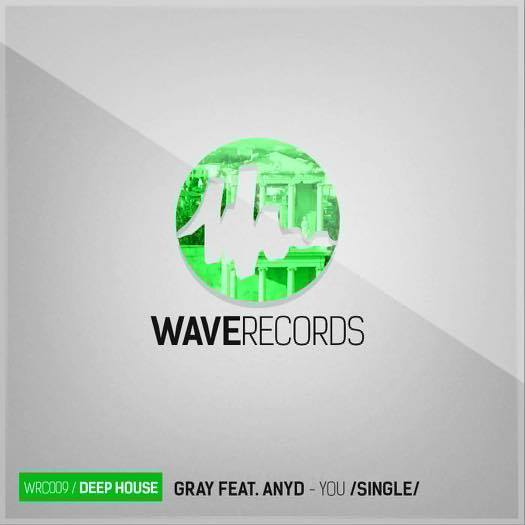 GRAY feat. Anyd - You (WRC0009) - Wave Records